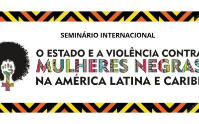 SEMINÁRIO INTERNACIONAL DE MULHERES NEGRAS DA AMÉRICA LATINA E CARIBE ACONTECE EM SALVADOR