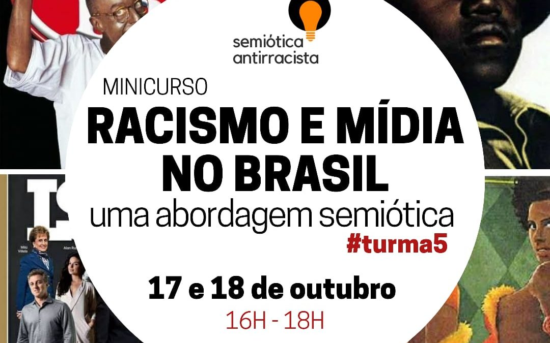 Minicurso sobre semiótica e racismo na Mídia Brasileira abre nova turma