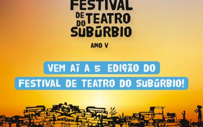 Inscrições abertas até o dia 15 de fevereiro para a 5ª edição do Festival de Teatro do Subúrbio