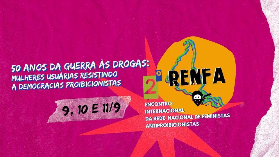 II Encontro Internacional da RENFA debate 50 Anos da Guerra às Drogas